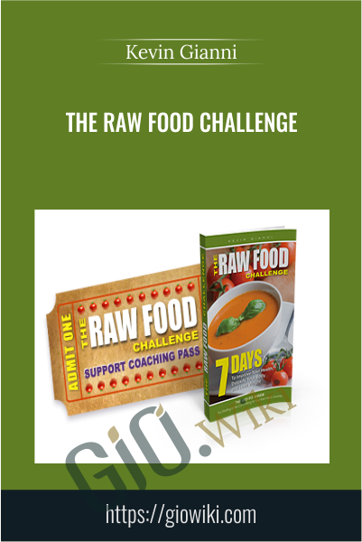 The Raw Food Challenge - Kevin Gianni