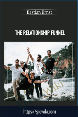 The Relationship Funnel - Bastian Ernst