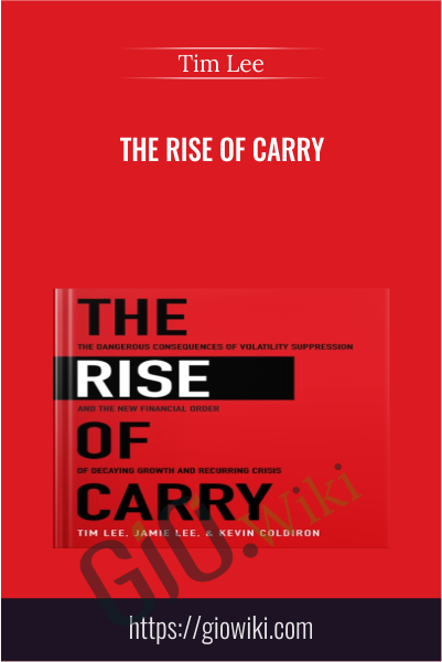 The Rise of Carry - Tim Lee