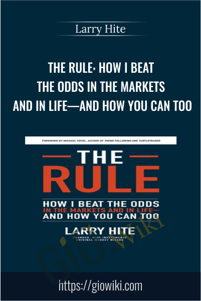 The Rule: How I Beat the Odds in the Markets and in Life—and How You Can Too - Larry Hite