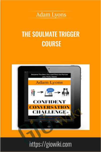 The SOULMATE TRIGGER Course - Adam Lyons