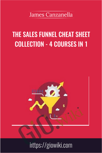 The Sales Funnel Cheat Sheet Collection - 4 Courses In 1 - James Canzanella