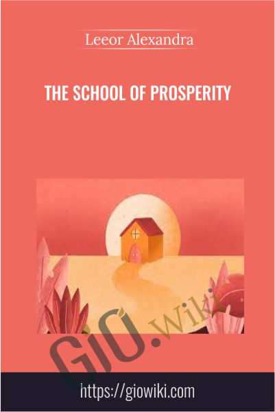 The School of Prosperity - Leeor Alexandra