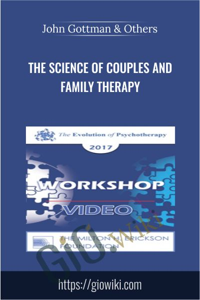 The Science of Couples and Family Therapy - John Gottman & Others