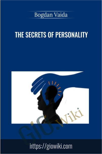 The Secrets of Personality - Bogdan Vaida