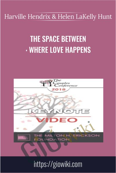The Space Between: Where Love Happens - Harville Hendrix & Helen LaKelly Hunt