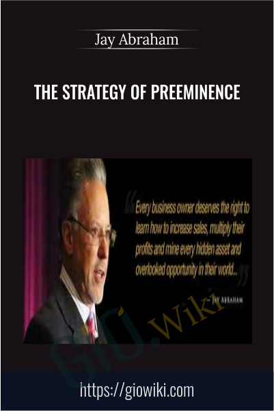 The Strategy of Preeminence - Jay Abraham