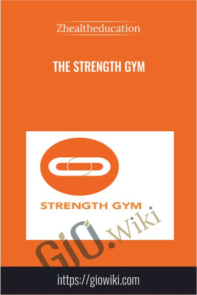The Strength Gym - Zhealtheducation