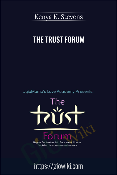 The TRUST Forum - Kenya K. Stevens