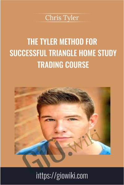 The Tyler Method For Successful Triangle Home Study Trading Course - Chris Tyler
