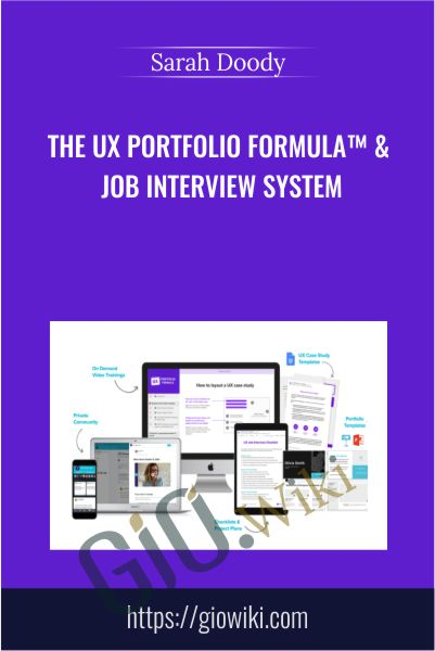The UX Portfolio Formula™ & Job Interview System - Sarah Doody