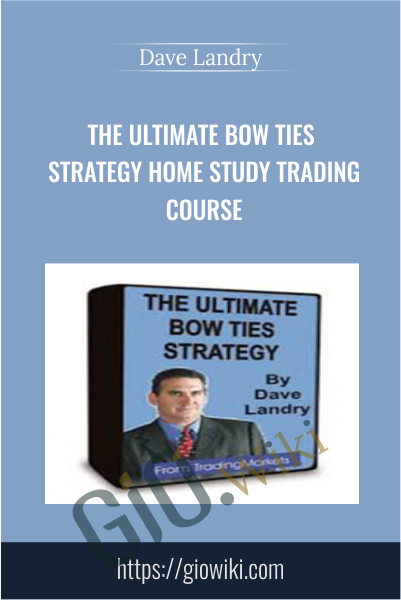 The Ultimate Bow Ties Strategy Home Study Trading Course - Dave Landry