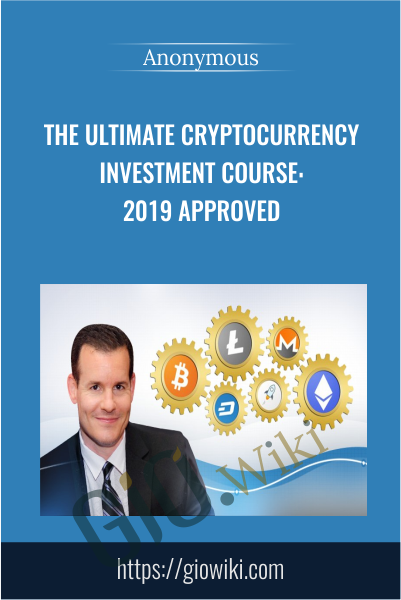 The Ultimate Cryptocurrency Investment Course: 2019 Approved