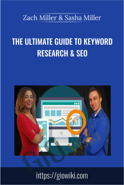 The Ultimate Guide to Keyword Research & SEO - Zach Miller & Sasha Miller