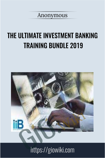 The Ultimate Investment Banking Training Bundle 2019