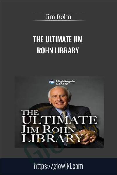 The Ultimate Jim Rohn Library - Jim Rohn