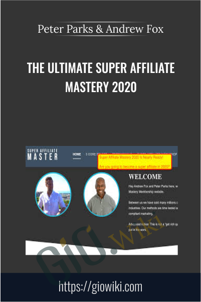 The Ultimate Super Affiliate Mastery 2020 - Peter Parks & Andrew Fox