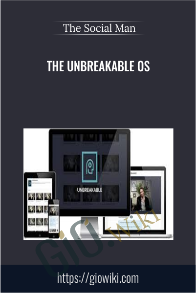 The Unbreakable OS - The Social Man