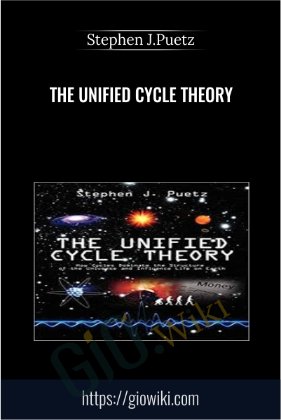 The Unified Cycle Theory - Stephen J.Puetz