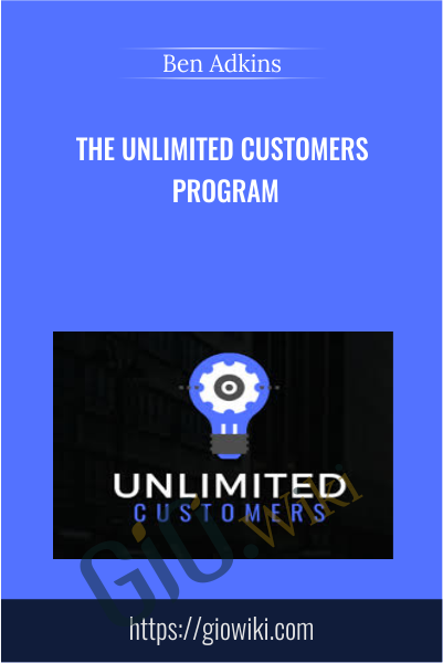 The Unlimited Customers Program - Ben Adkins