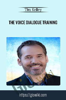 The Voice Dialogue Training - Tim Kelley