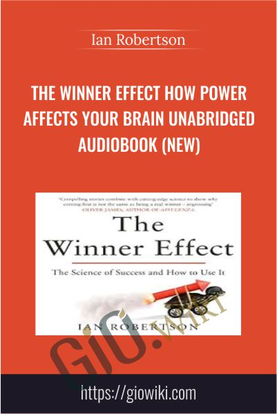 The Winner Effect How Power Affects Your Brain Unabridged AUDIOBOOK (NEW) - Ian Robertson