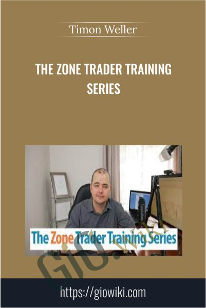 The Zone Trader Training Series - Timon Weller