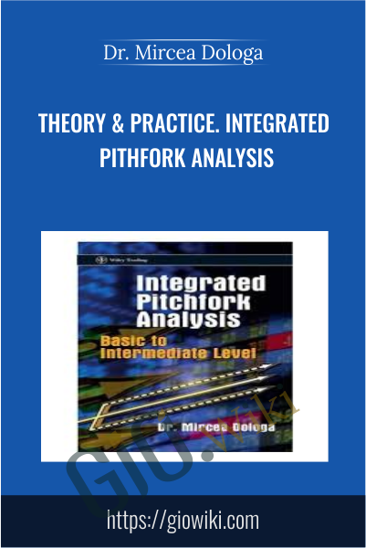 Theory & Practice. Integrated Pithfork Analysis - Dr. Mircea Dologa