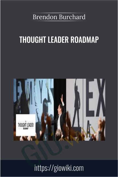 Thought Leader Roadmap - Brendon Burchard