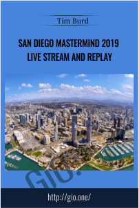 San Diego Mastermind 2019 Live Stream and Replay – Tim Burd