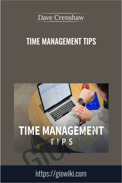 Time Management Tips - Dave Crenshaw