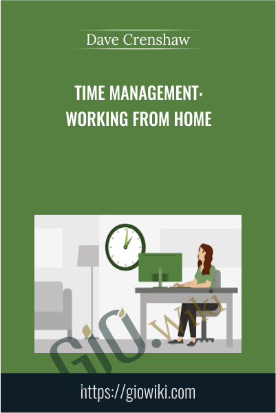 Time Management: Working from Home - Dave Crenshaw