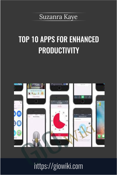 Top 10 Apps for Enhanced Productivity - Suzanra Kaye