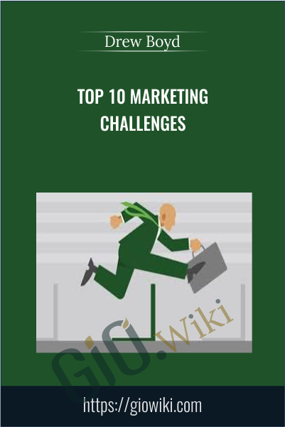 Top 10 Marketing Challenges - Drew Boyd
