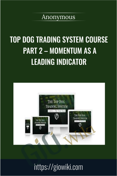 Top Dog Trading System Course Part 2 – Momentum as a Leading Indicator