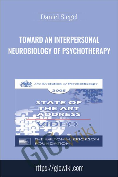 Toward an Interpersonal Neurobiology of Psychotherapy - Daniel Siegel