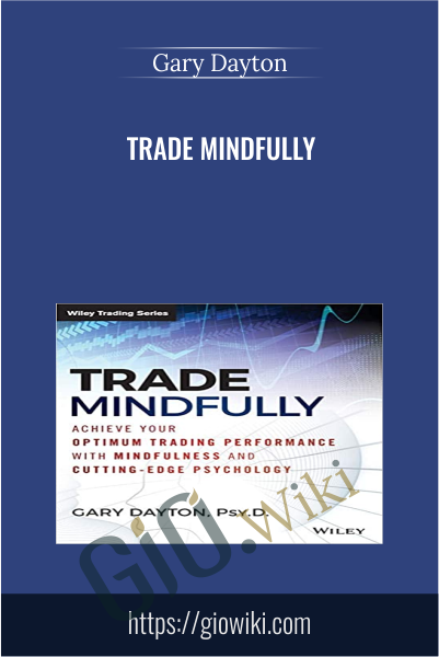 Trade Mindfully - Gary Dayton
