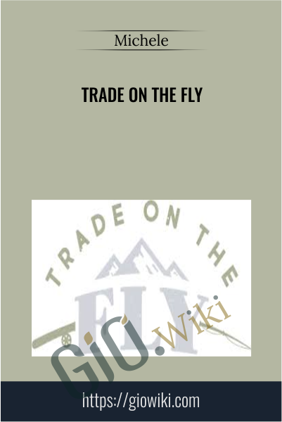 Trade On The Fly - Michele