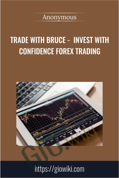 Trade With Bruce -  Invest With Confidence Forex Trading