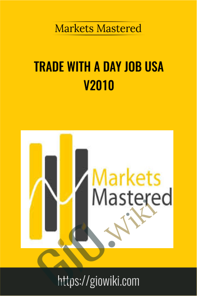 Trade with a Day Job USA v2010 - Markets Mastered