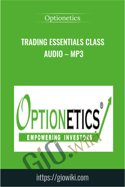 Trading Essentials Class Audio – MP3 - Optionetics