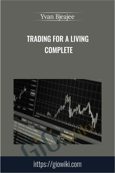 Trading For a Living Complete - Yvan Byeajee