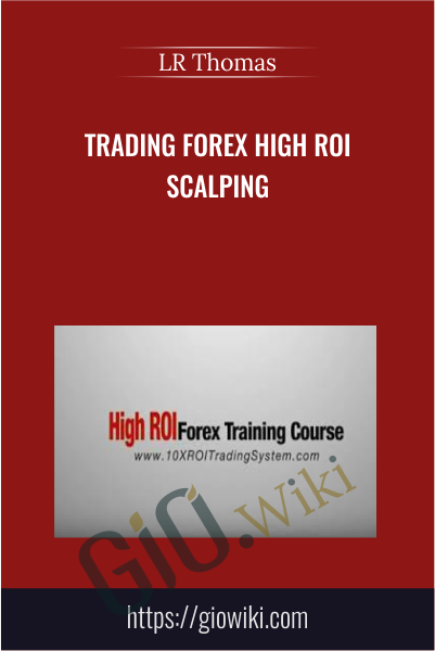 Trading Forex High ROI Scalping - LR Thomas