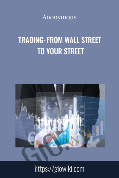 Trading: From Wall Street to Your Street