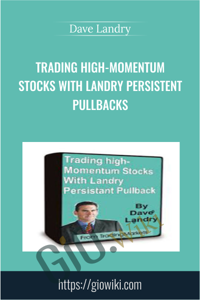Trading High-Momentum Stocks With Landry Persistent Pullbacks - Dave Landry