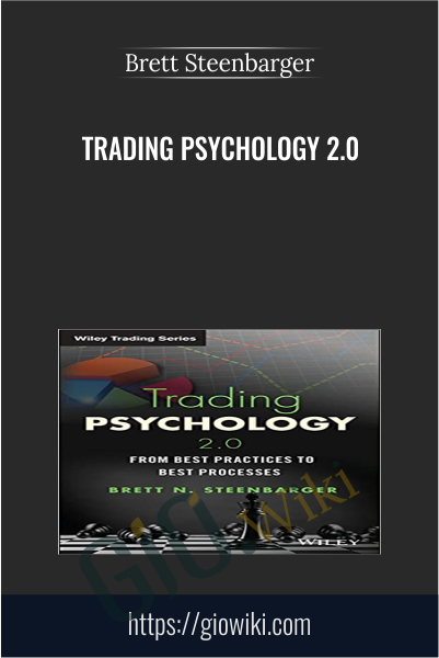Trading Psychology 2.0 - Brett Steenbarger