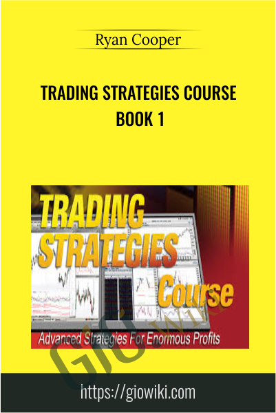 Trading Strategies Course book 1 - Ryan Cooper
