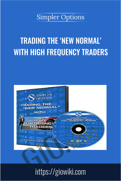 Trading the 'New Normal' with High Frequency Traders - Simpler Options