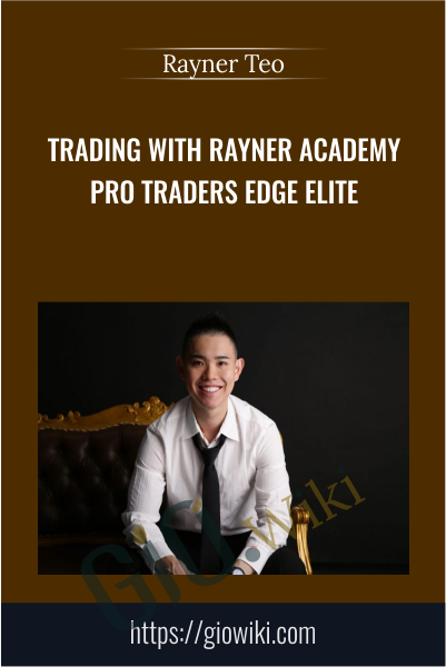 Trading with Rayner Academy Pro Traders Edge Elite - Rayner Teo