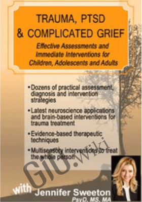 Trauma, PTSD & Traumatic Grief: Effective Assessments and Immediate Interventions - Jennifer Sweeton